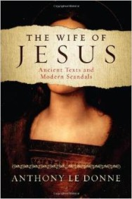 The Wife of Jesus by Anthony le Donne